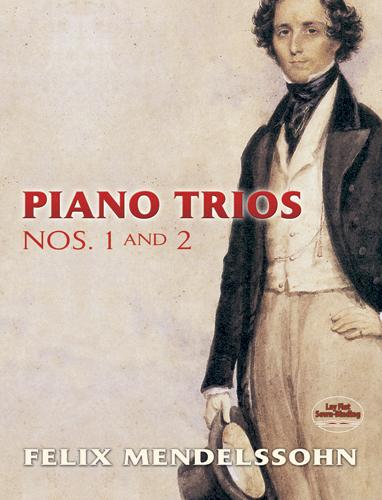 Felix Mendelssohn Bartholdy: Piano Trios No.1 And No.2: Piano Trio: Score