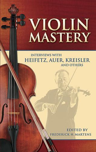 F.H. Martens: Violin Mastery Interviews With Heifetz Auer: Biography