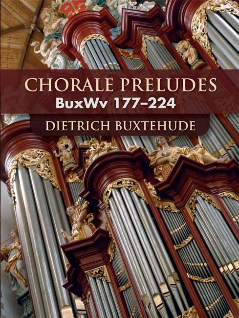Dietrich Buxtehude: Chorale Preludes Buxwv 177-224: Organ: Instrumental Album