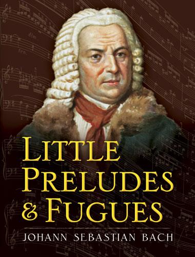 Johann Sebastian Bach: Little Preludes and Fugues: Piano: Instrumental Album