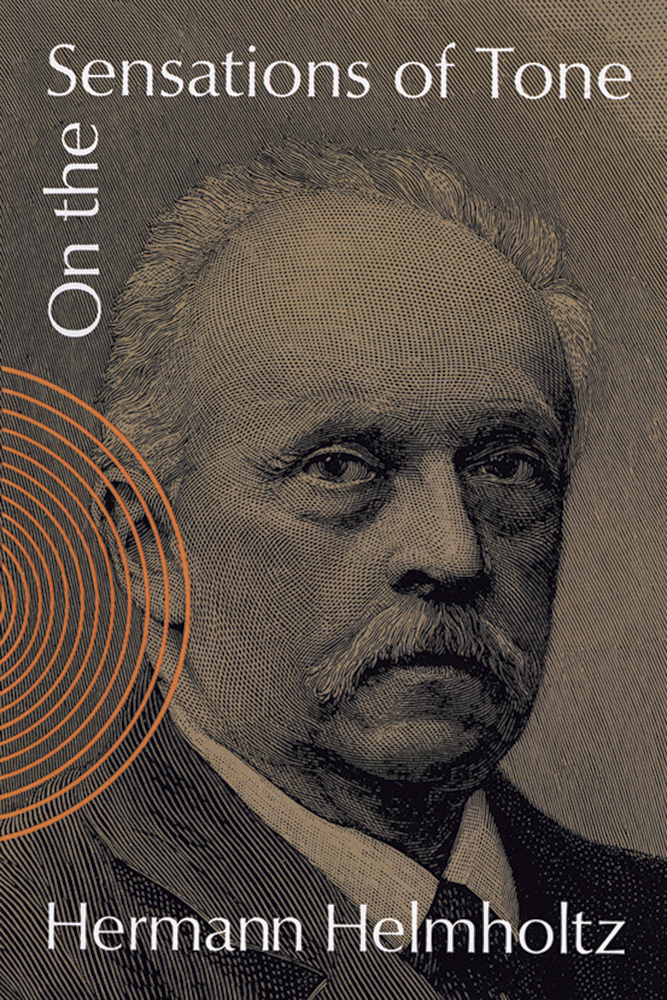 Helmholtz: On The Sensations: Theory