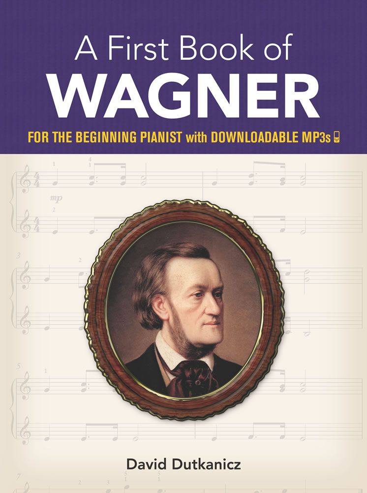 David Dutkanicz: A First Book of Wagner: Piano: Instrumental Collection