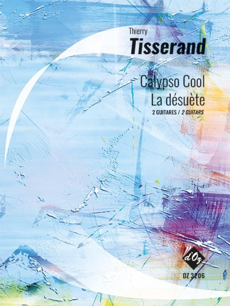 Thierry Tisserand: Calypso Cool La Desuete: Guitar Duet: Score with Part