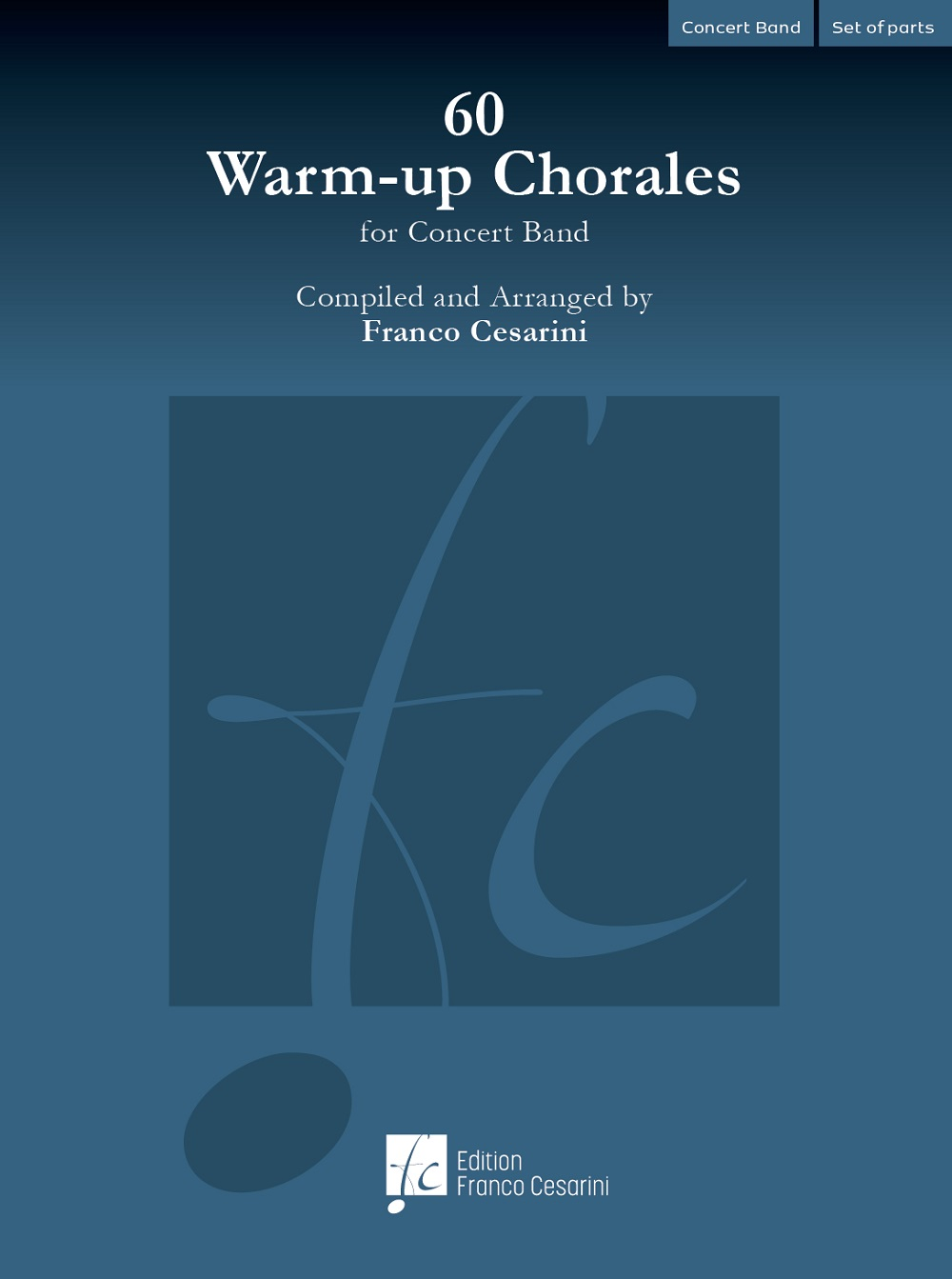 60 Warm-up Chorales for Concert Band: Concert Band: Score & Parts