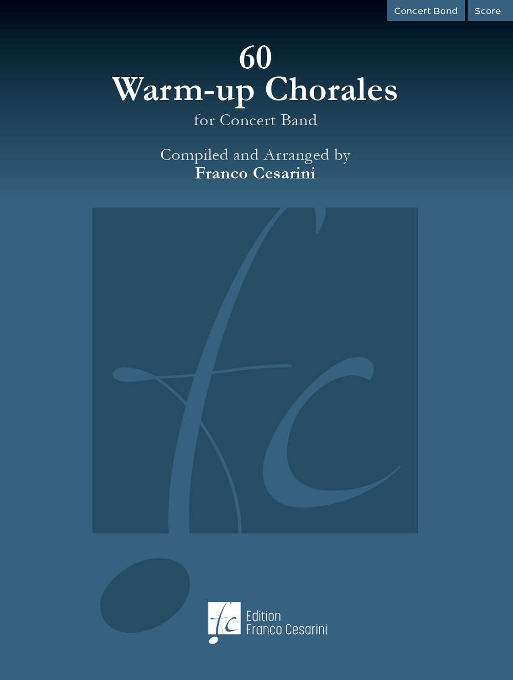 60 Warm-up Chorales for Concert Band: Concert Band: Score