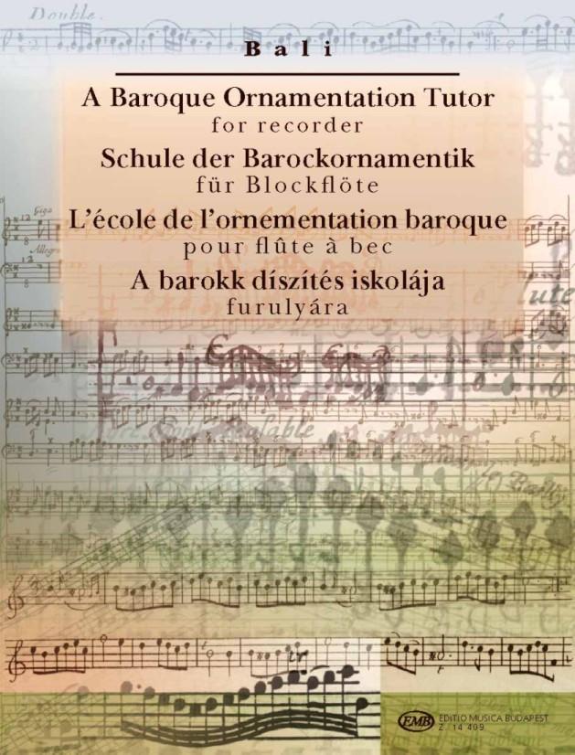 János Bali: Schule der Barockornamentik: Recorder: Instrumental Tutor