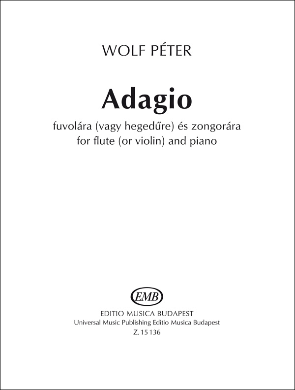 Peter Wolf: Adagio for flute (or violin) and piano: Flute and Accomp.: