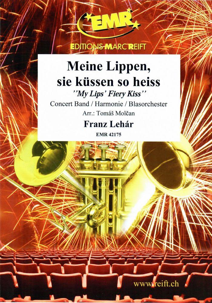 Franz Lehár: Meine Lippen  sie küssen so heiss: Concert Band: Score and Parts