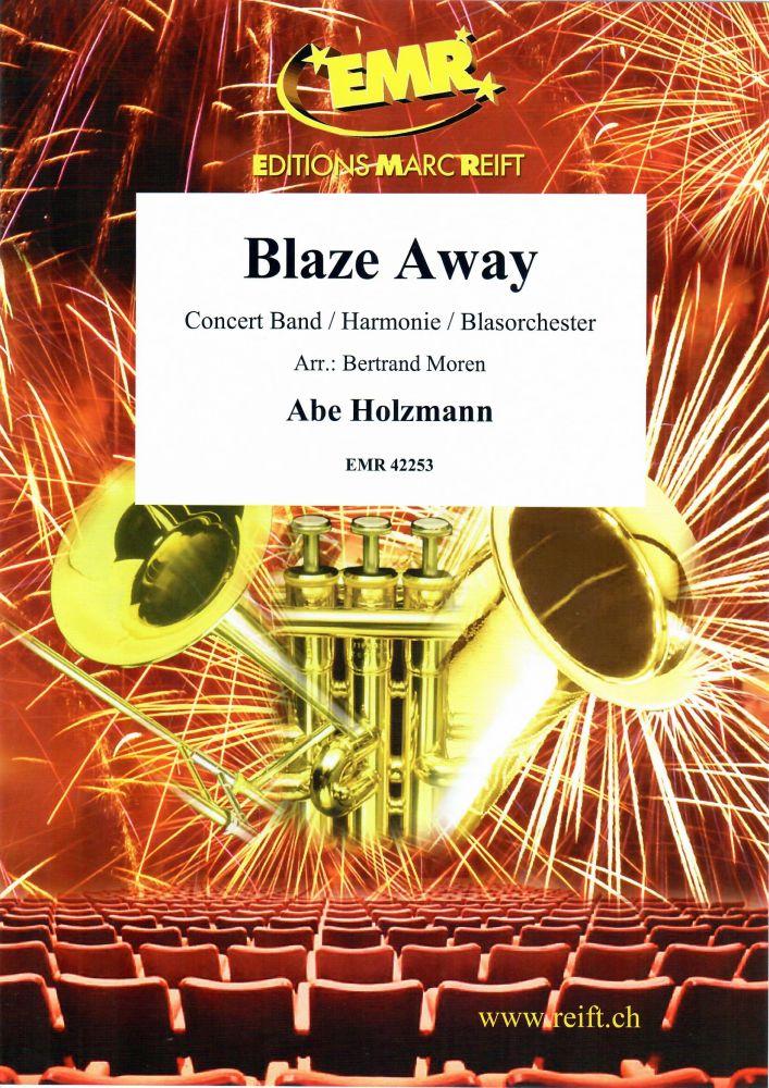 Abe Holzmann: Blaze Away: Concert Band: Score and Parts