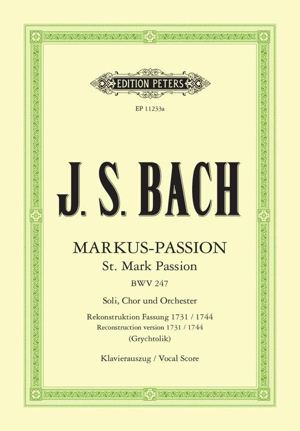 Johann Sebastian Bach: St. Mark Passion BWV247: Mixed Choir: Vocal Score