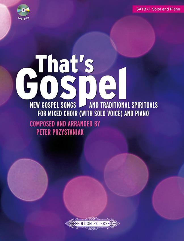 Peter Przystaniak: That's Gospel: Mixed Choir: Vocal Score