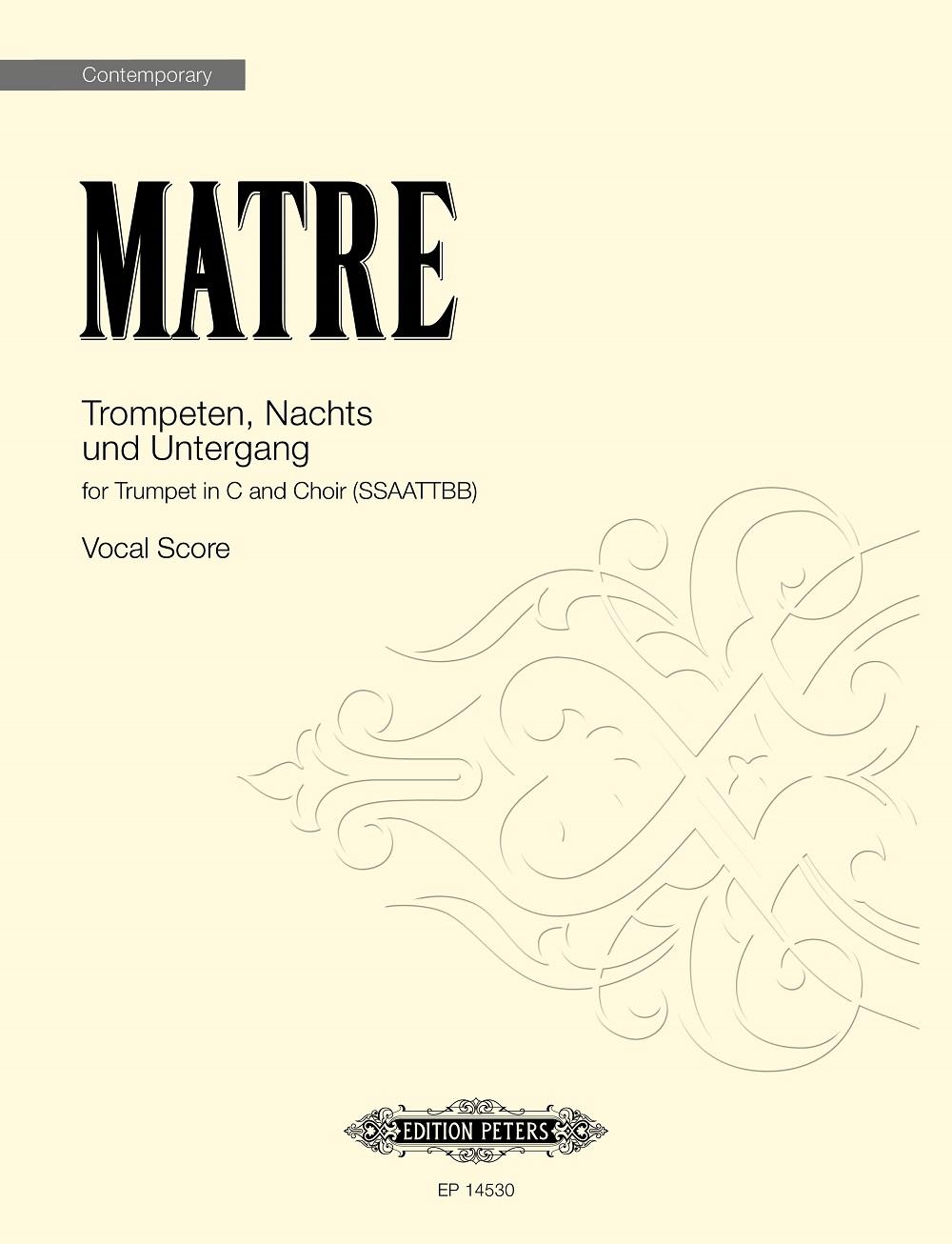 Ørjan Matre: Trompeten  Nachts und Untergang: Mixed Choir and Piano/Organ: Vocal