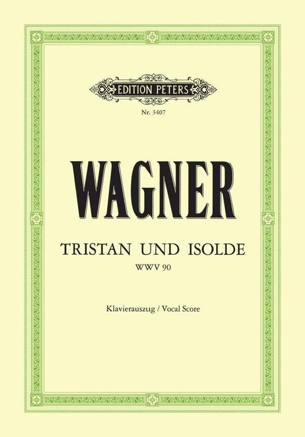 Richard Wagner: Tristan Und Isolde: Voice: Vocal Score