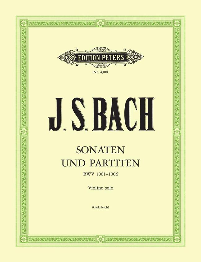 Johann Sebastian Bach: 6 Solo Violin Sonatas and Partitas BWV 1001-1006: Violin:
