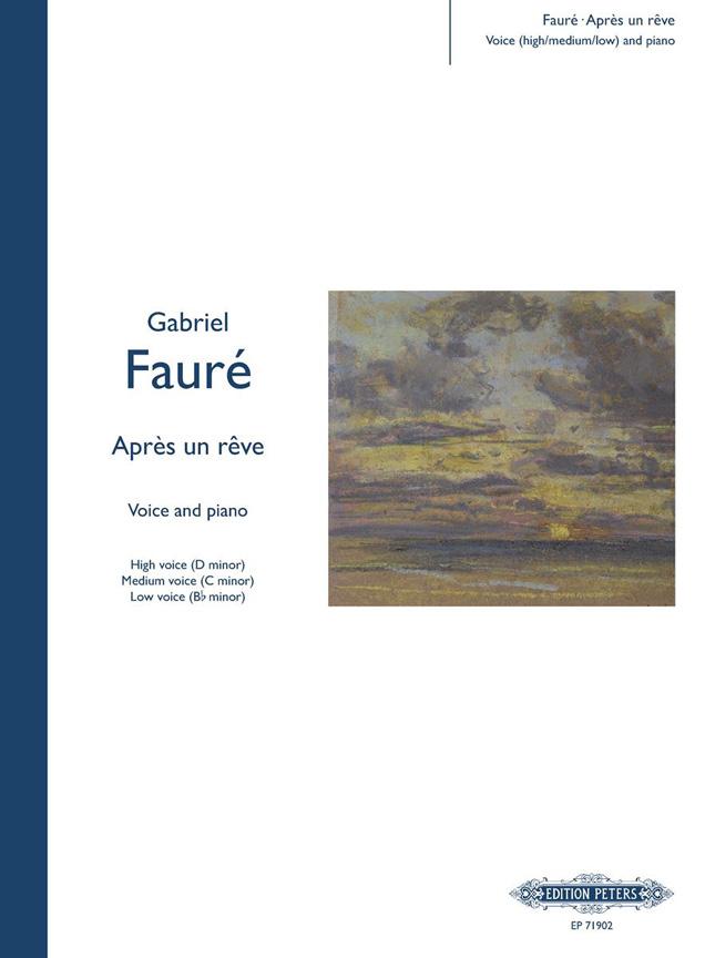 Gabriel Fauré: Après Un Rêve - Voice/Piano: Voice & Piano: Vocal Work