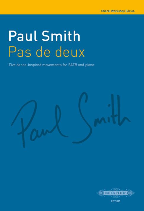 Paul Smith: Pas de deux: SATB: Vocal Score