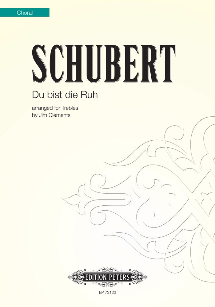 Franz Schubert Jim Clements: Du Bist Die Ruh: SSA: Vocal Score