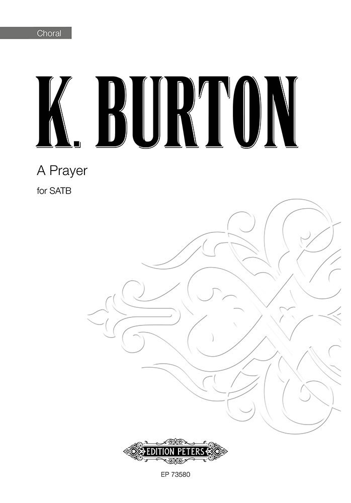 Ken Burton: A Prayer: Mixed Choir A Cappella: Choral Score