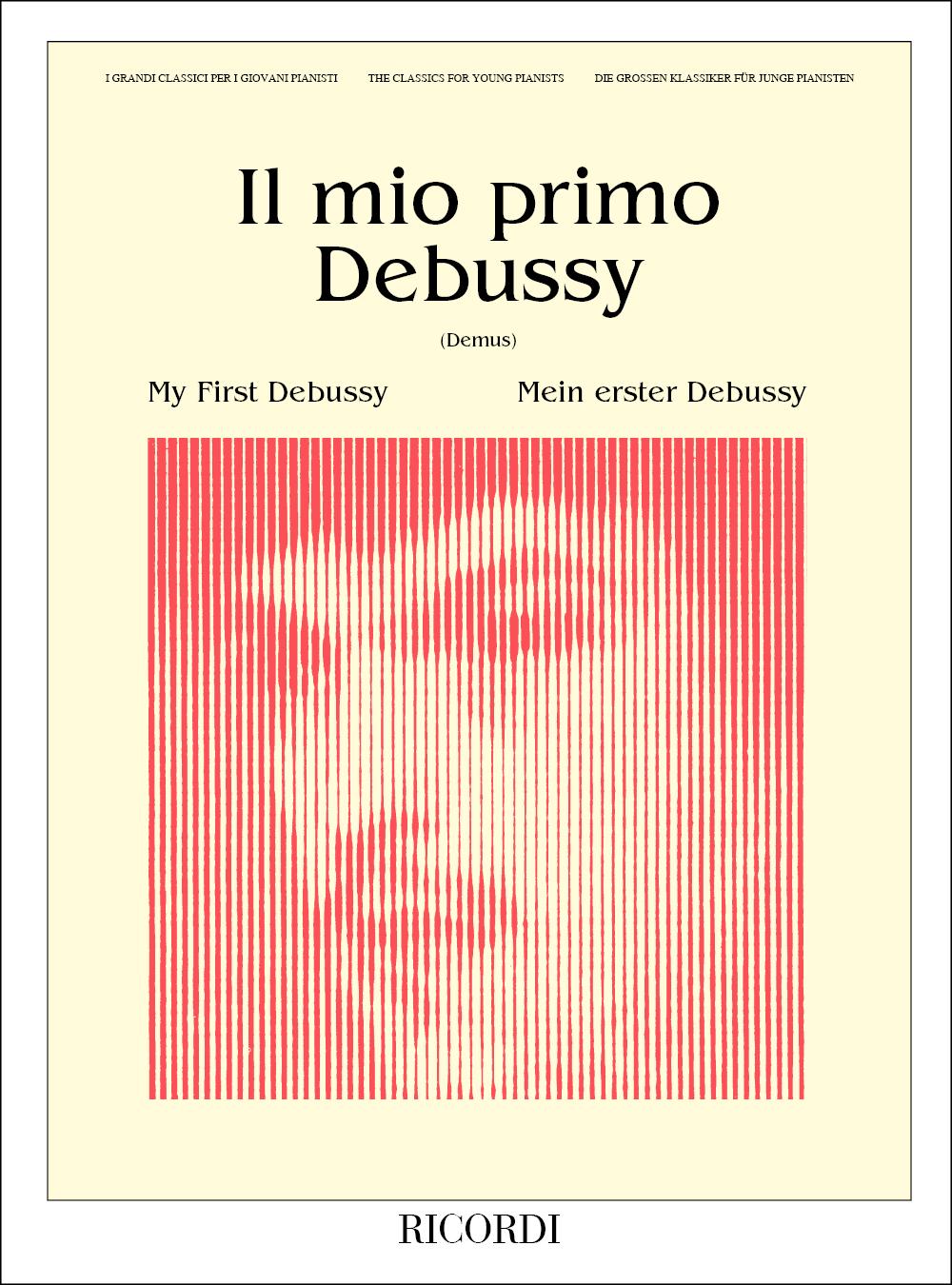 Claude Debussy: Il Mio Primo Debussy: Piano