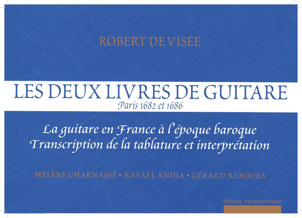 Hélène Charnesse: Les 2 Livres De Robert De Visée: Guitar