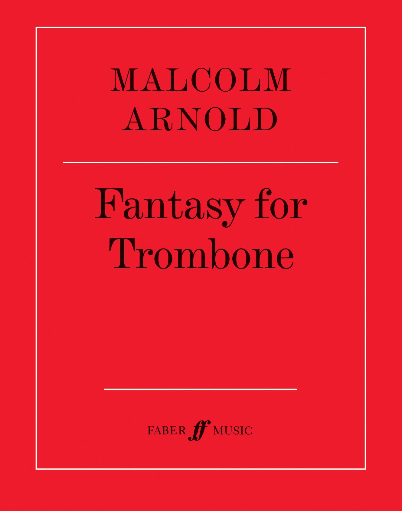 Malcolm Arnold: Fantasy for Trombone: Trombone: Instrumental Work