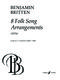 Benjamin Britten: Eight Folk Song Arrangements: Voice: Vocal Album