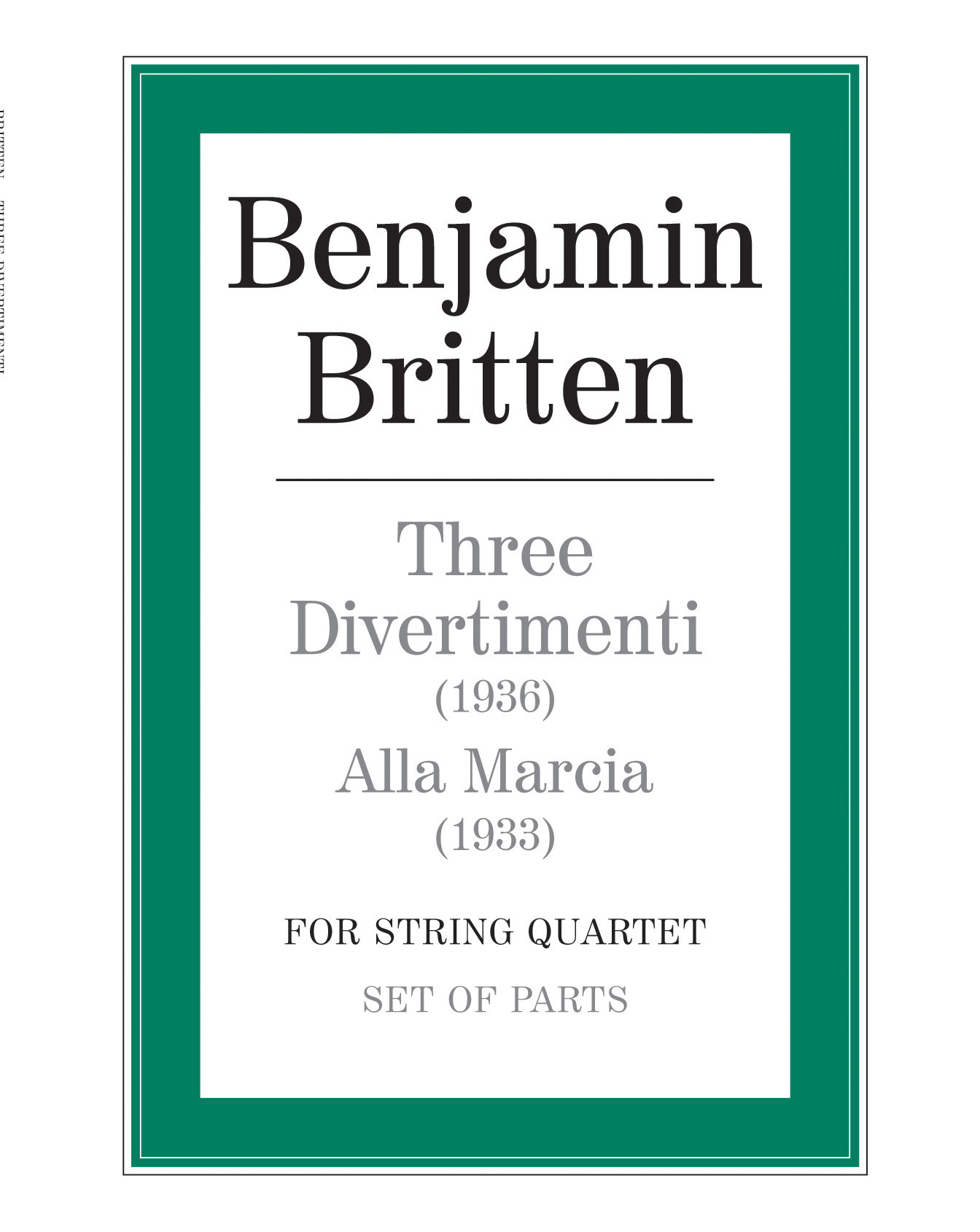 Benjamin Britten: Three Divertimenti/Alla Marcia: String Ensemble: Parts