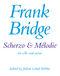 Frank Bridge: Scherzo & Melodie: Cello: Instrumental Work