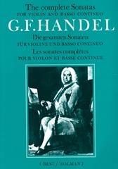 Georg Friedrich Händel: The Complete Sonatas For Violin And Basso Continuo: