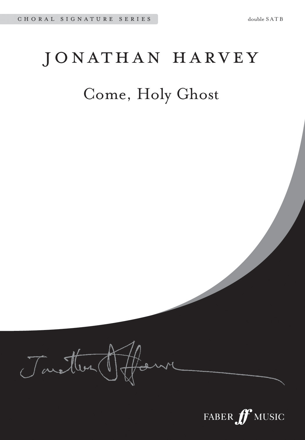 Jonathan Harvey: Come  Holy Ghost: Double Choir: Vocal Score