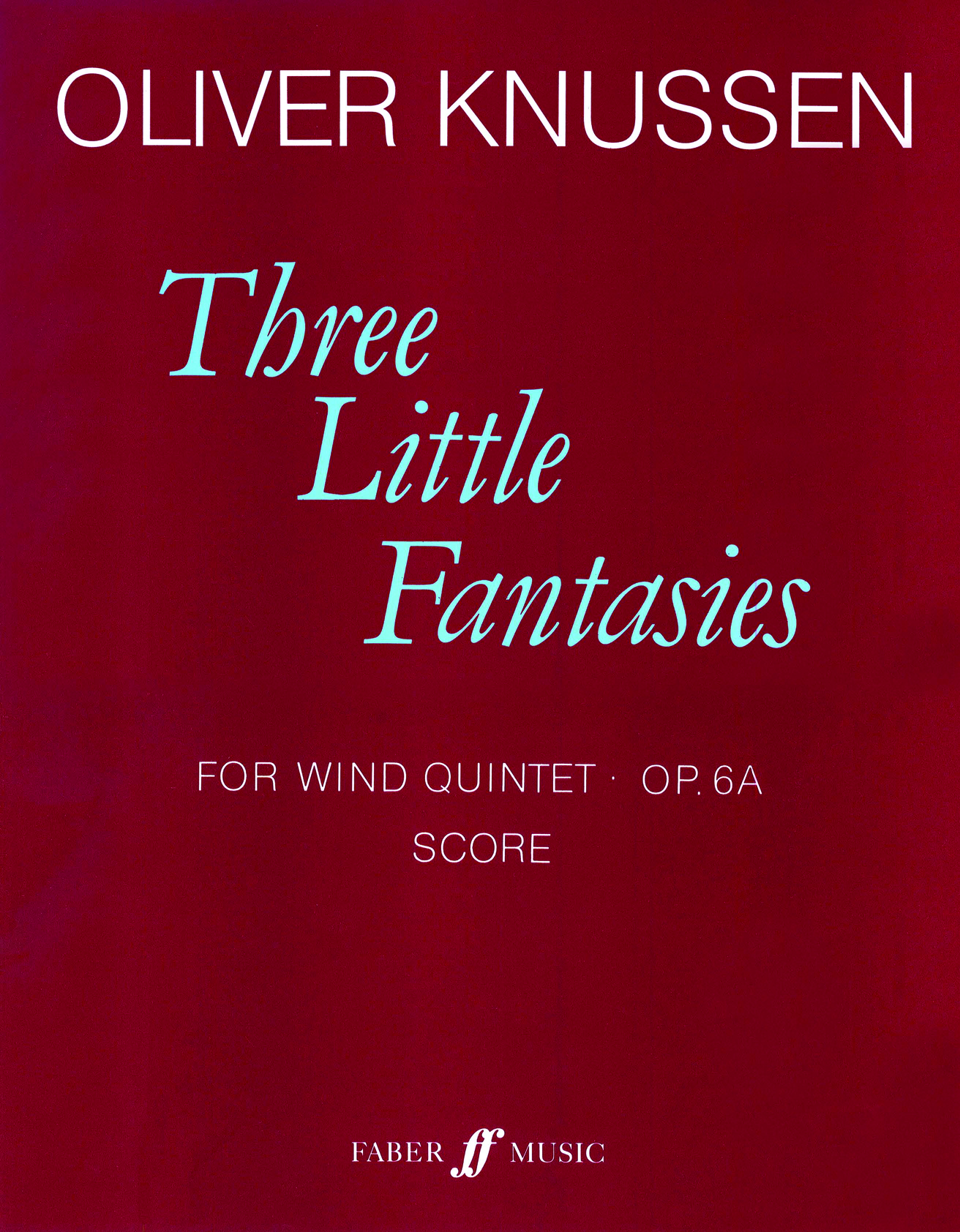 Oliver Knussen: Three Little Fantasies. WndQntet: Wind Ensemble