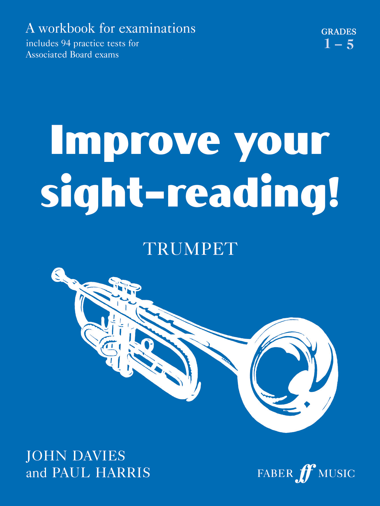 J. Davies P. Harris: Improve your sight-reading! Trumpet 1-5: Trumpet: