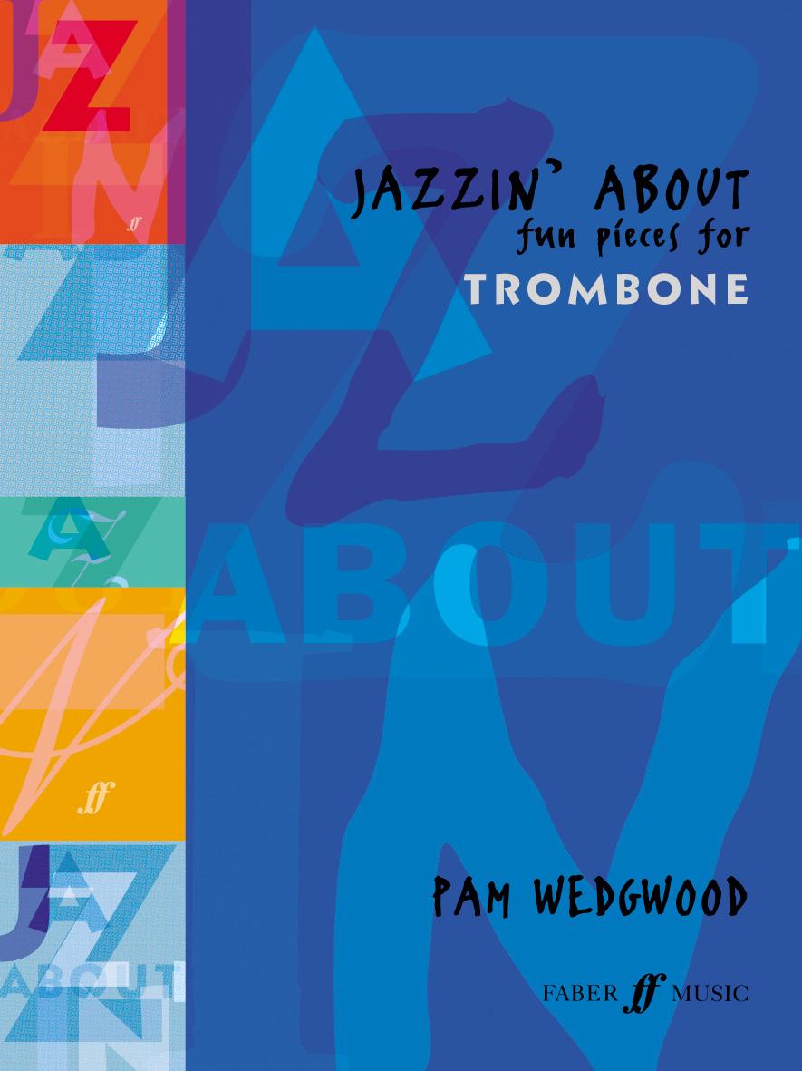 Pam Wedgwood: Jazzin' About: Trombone