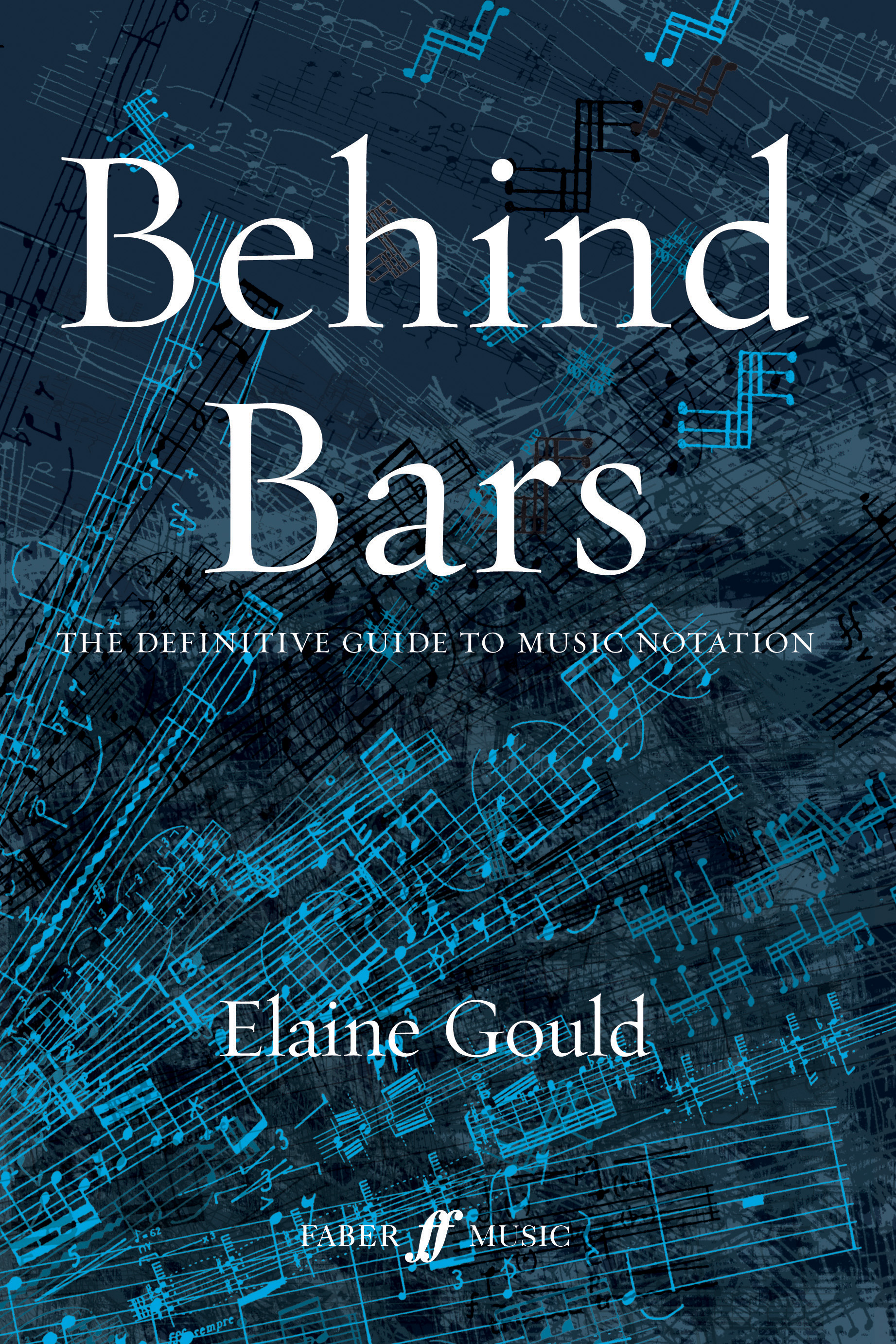 Elaine Gould: Behind Bars: Guide To Music Notation: Reference
