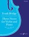 Frank Bridge: Three Pieces: Violin: Instrumental Album