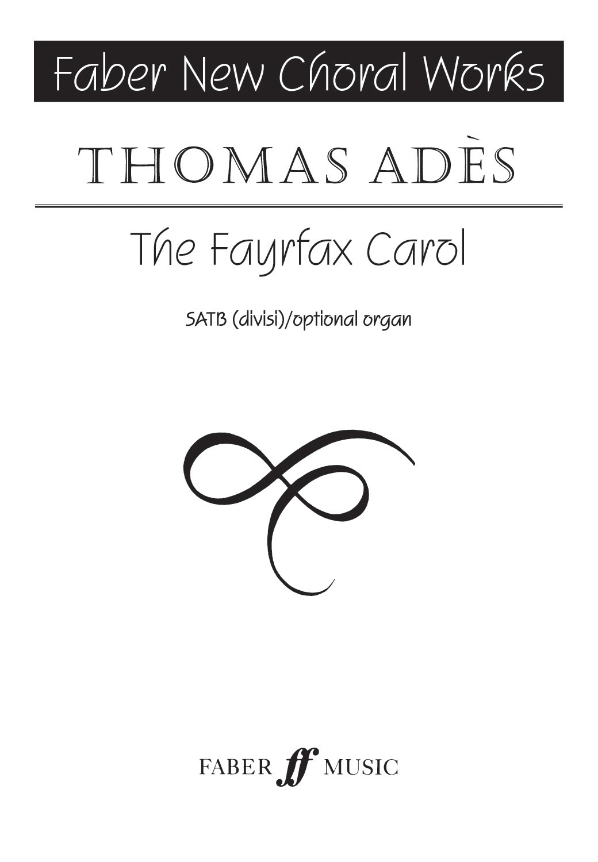 Thomas Adès: The Fayrfax Carol: SATB: Vocal Score