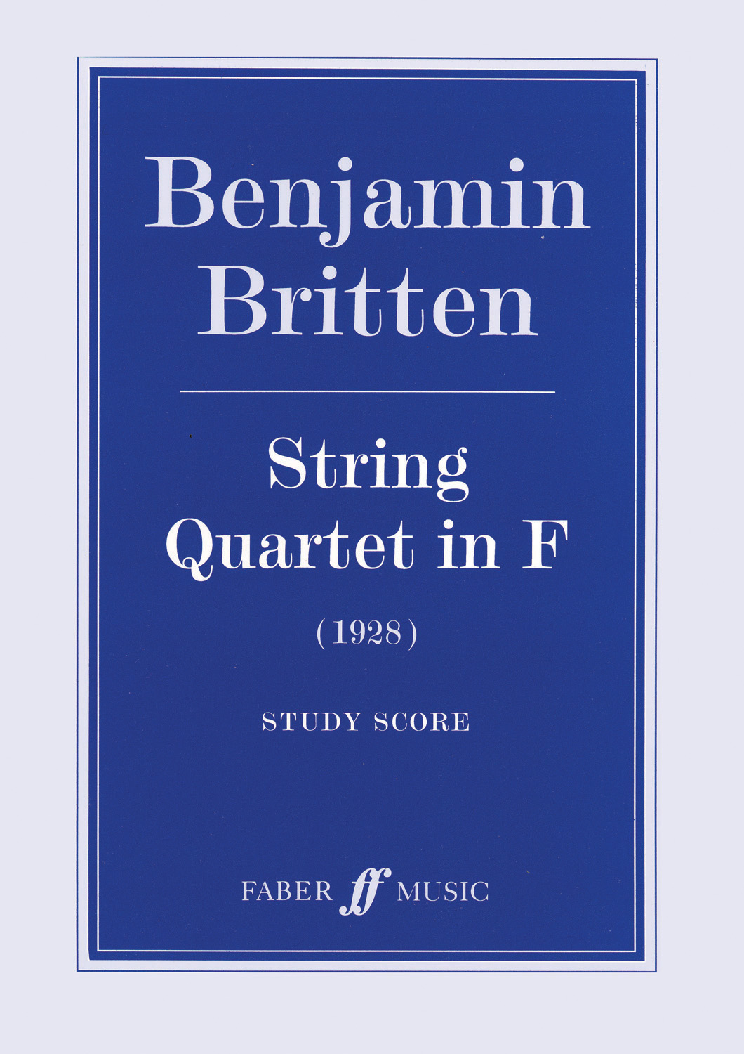 Benjamin Britten: String Quartet in F: String Quartet