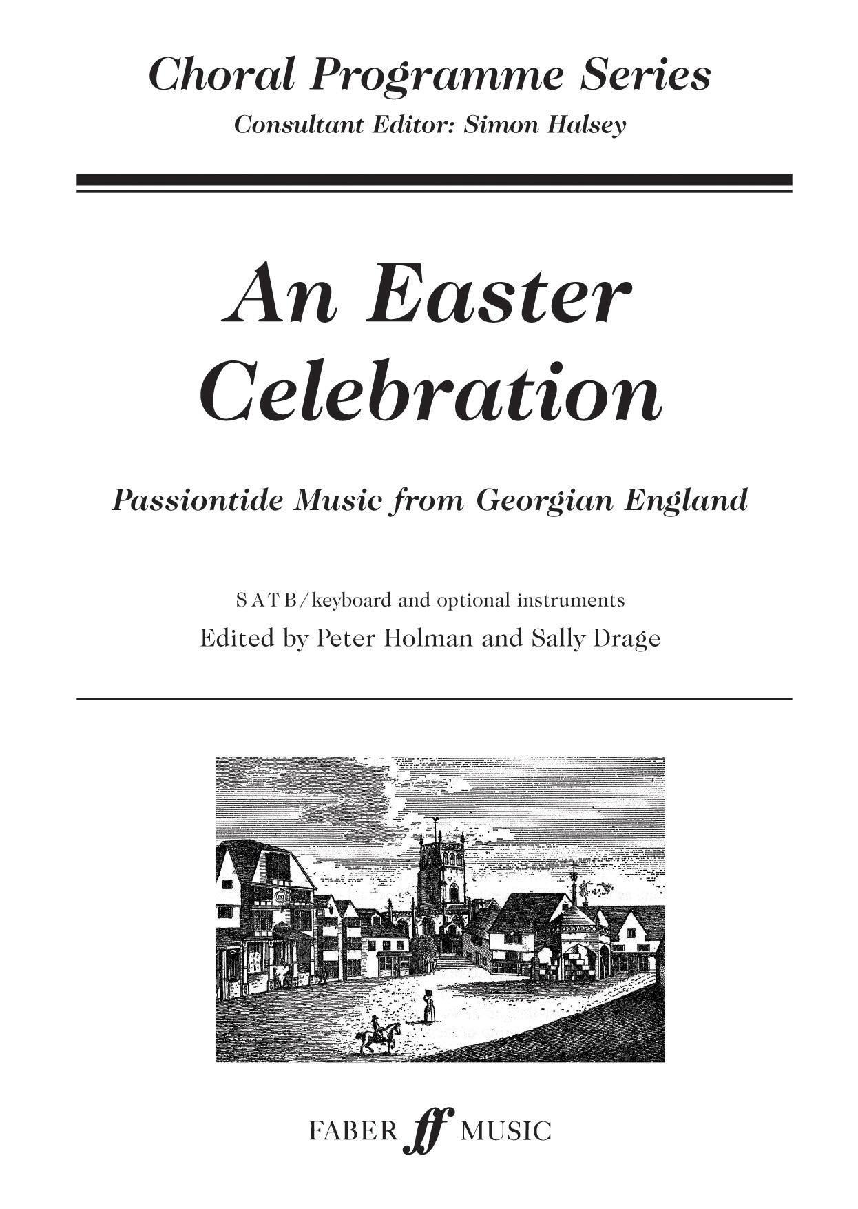 Peter Holman S. Drage: An Easter Celebration: SATB: Vocal Score