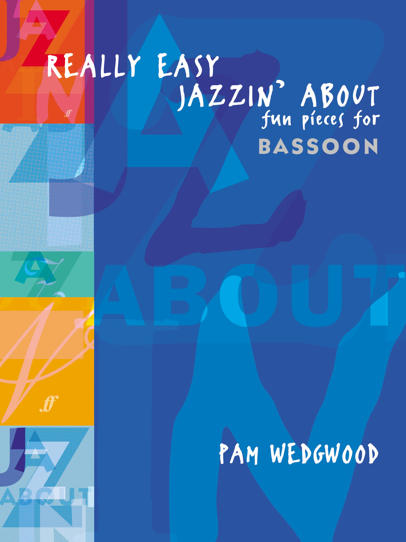 Pam Wedgwood: Really Easy Jazzin' About: Bassoon: Instrumental Album