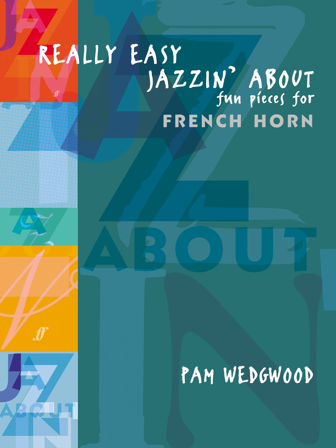 Pam Wedgwood: Really Easy Jazzin' About: French Horn: Instrumental Album