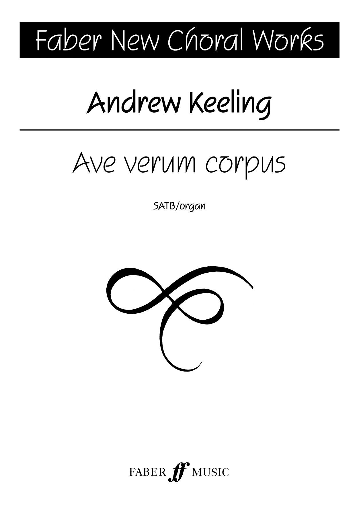 Andrew Keeling: Ave verum corpus.: SATB: Vocal Score
