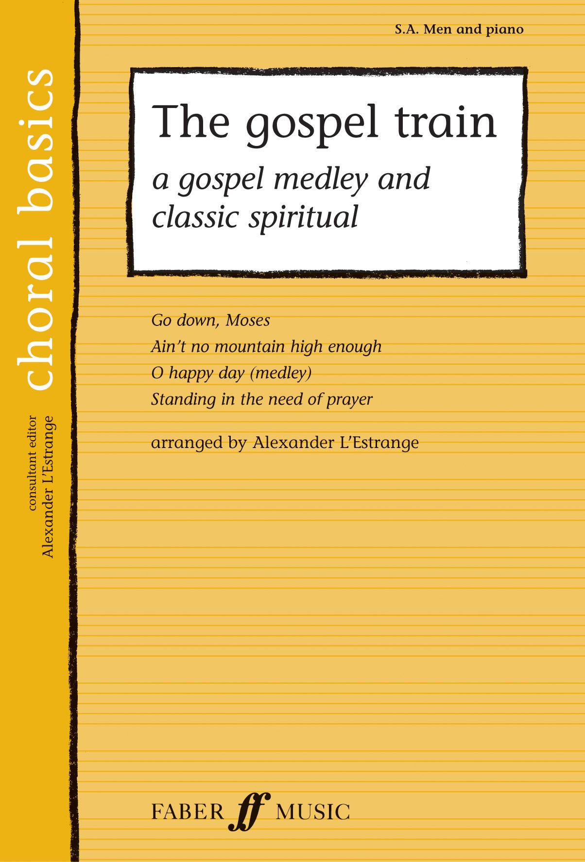 The Gospel Train: Mixed Choir: Vocal Score