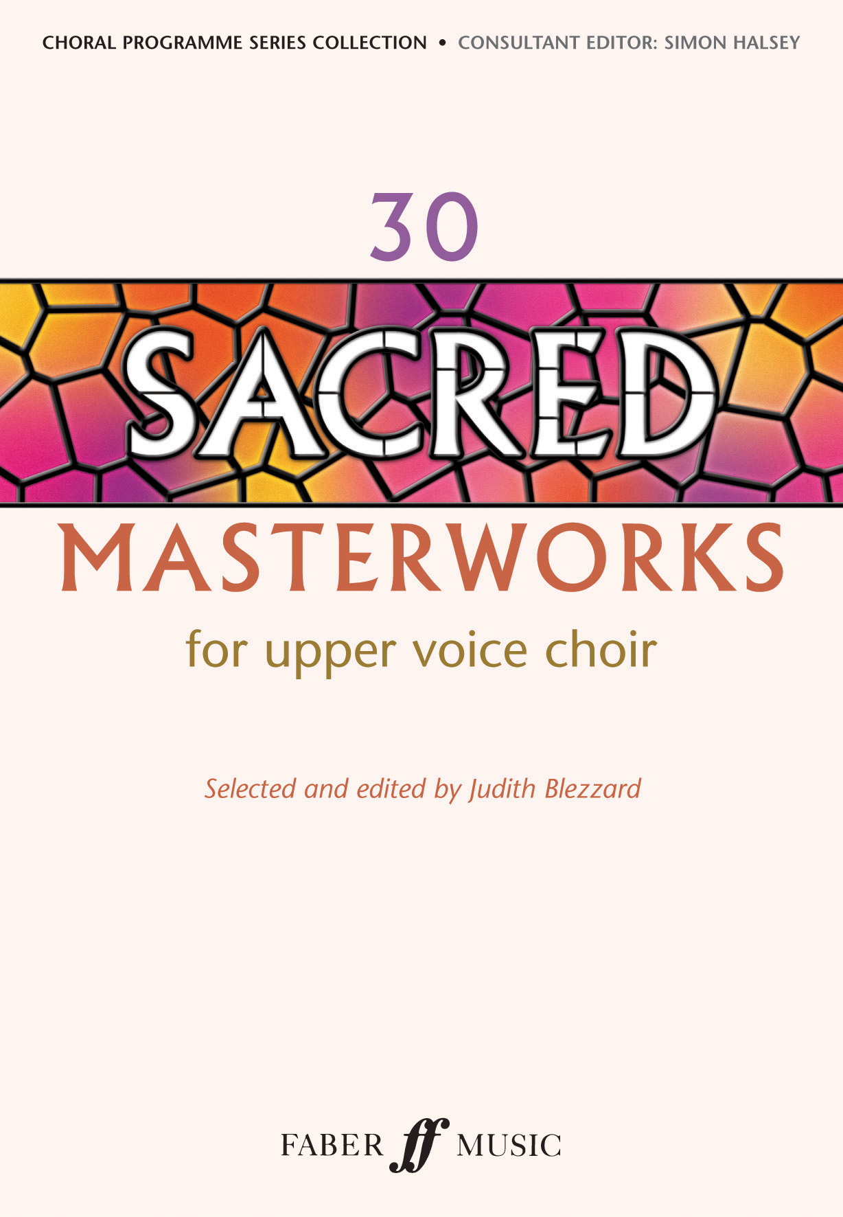 30 Sacred Masterworks for Upper Voices: Upper Voices: Vocal Score