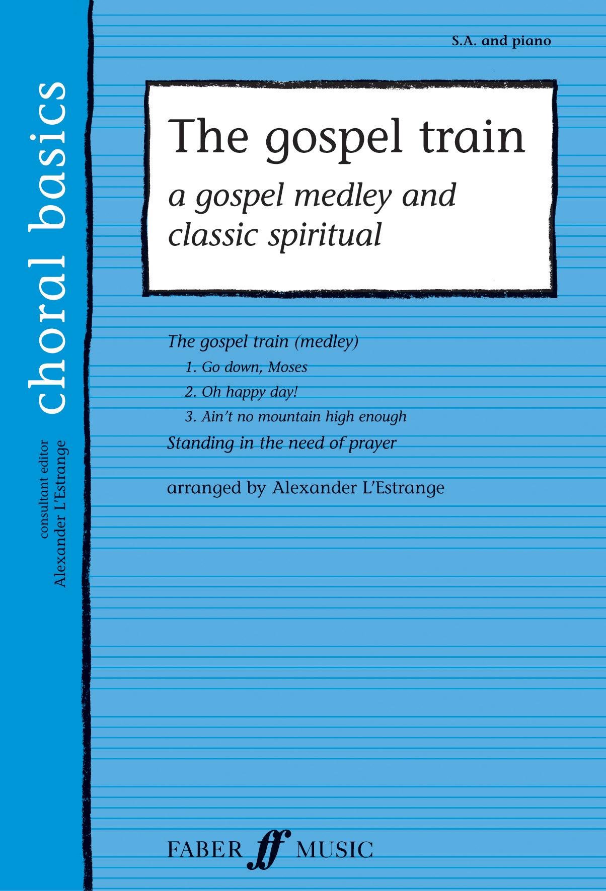 The Gospel Train: 2-Part Choir: Vocal Score