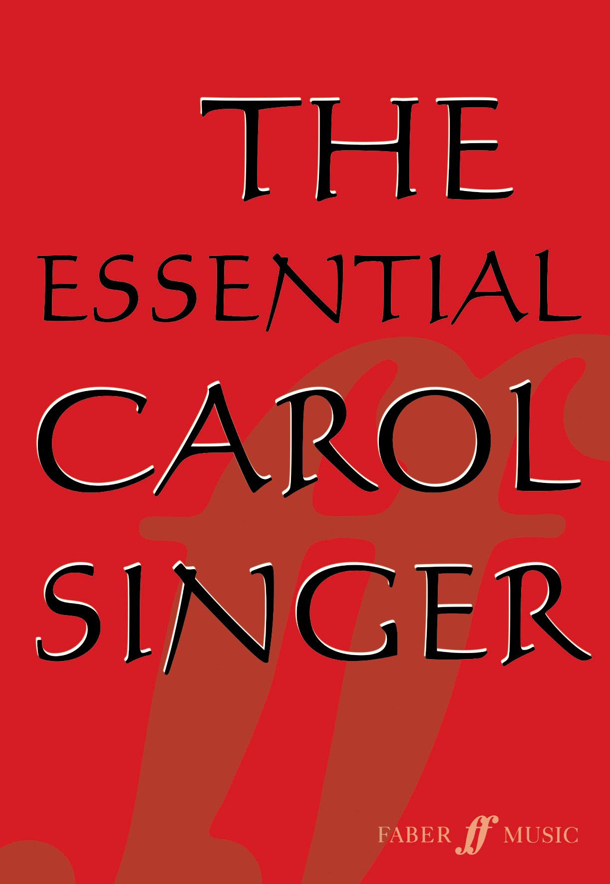 The Essential Carol Singer: SATB: Vocal Score