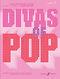Divas Of Pop: Piano  Vocal  Guitar: Mixed Songbook