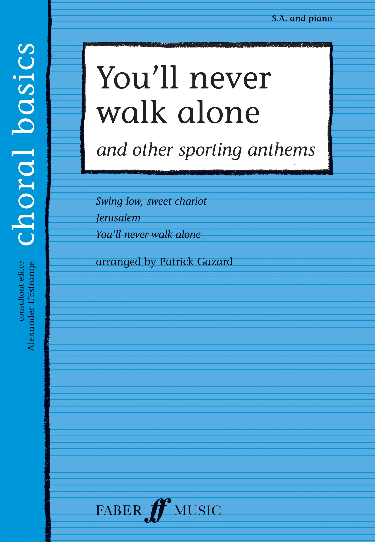 You'll never walk alone: 2-Part Choir: Vocal Score