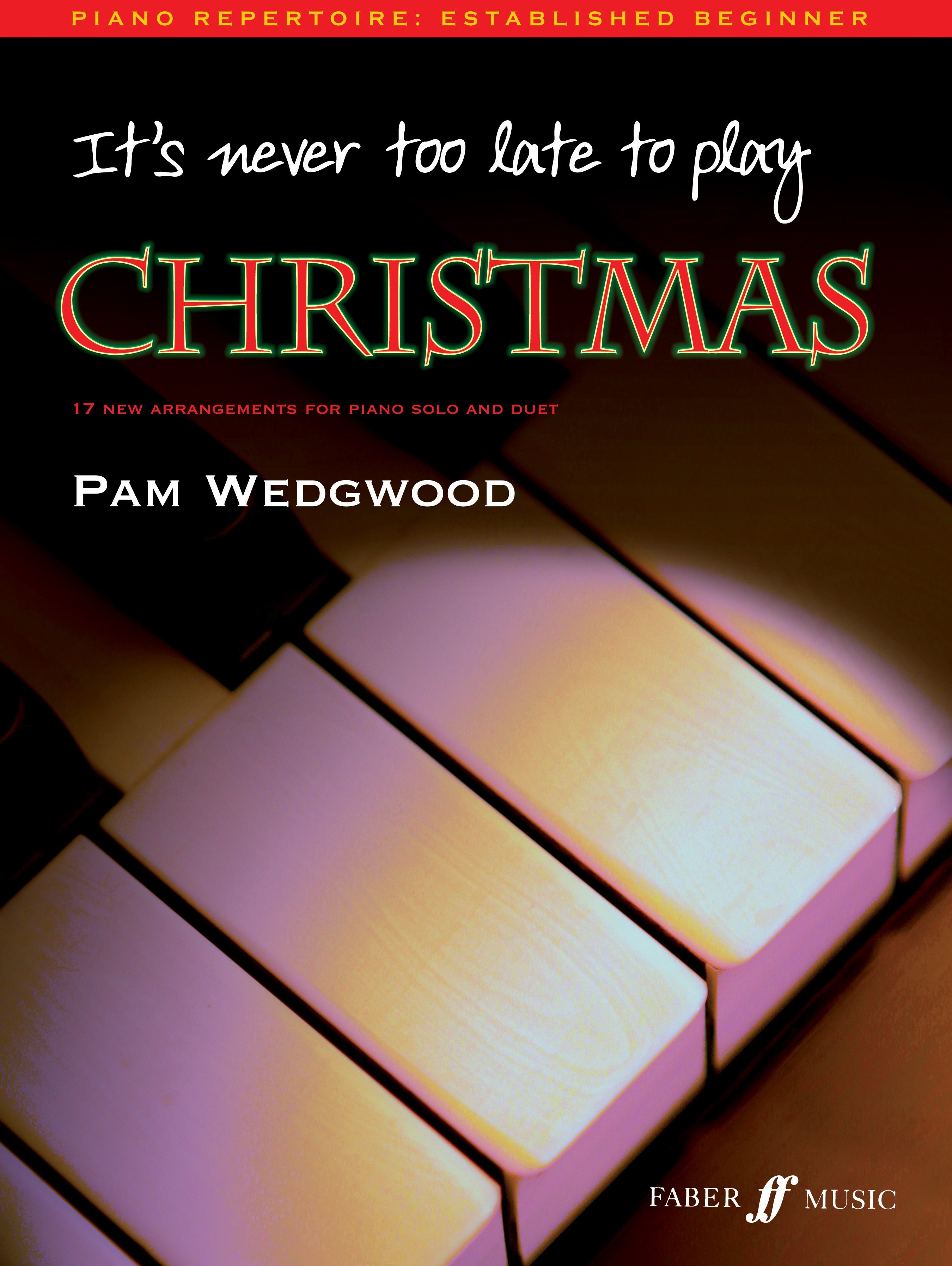 Pam Wedgwood: It's never too late to play Christmas: Piano: Instrumental Album