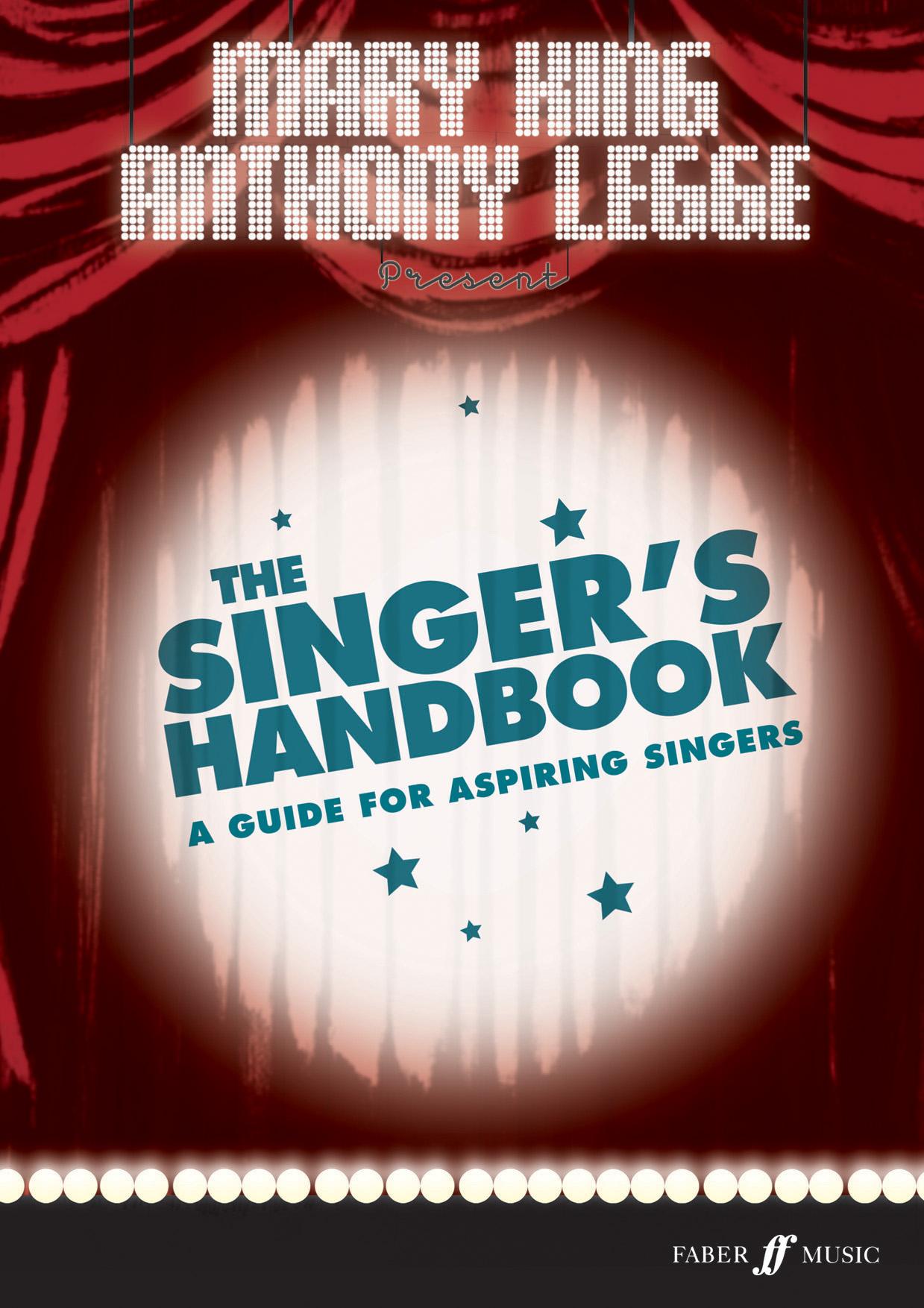Mary King Anthony Legge: The Singer's Handbook: Vocal Tutor