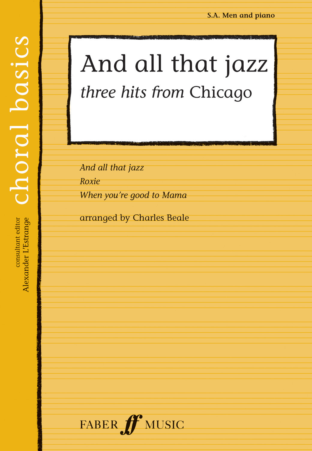 And all that Jazz: Three Hits from Chicago: Mixed Choir: Vocal Score